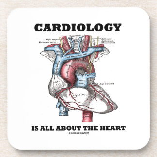Cardiology Is All About The Heart (Anatomical) Beverage Coaster