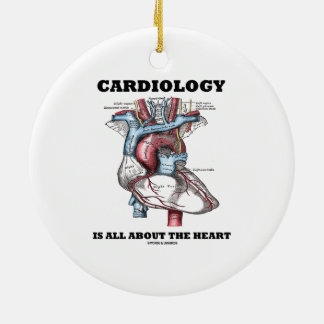 Cardiology Is All About The Heart (Anatomical) Ceramic Ornament