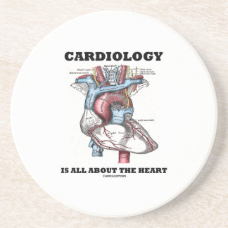 Cardiology Is All About The Heart (Anatomical) Sandstone Coaster