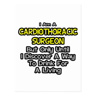 Cardiothoracic Surgeon .. Drink for a Living Postcard