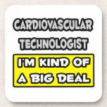 Cardiovascular Tech .. I'm Kind of a Big Deal Coaster