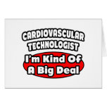 Cardiovascular Technologist .. Big Deal Greeting Card
