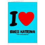 i [Love heart]  bhess katrina i [Love heart]  bhess katrina Cards
