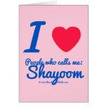 i [Love heart]  people who calls me:   shayoom i [Love heart]  people who calls me:   shayoom Cards