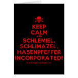 [Skull crossed bones] keep calm and schlemiel, schlimazel, hasenpfeffer incorporated!  Cards