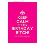 [Crown] keep calm it's my birthday bitch!  Cards