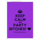 [Crown] keep calm and party bitches! [Love heart]  Cards