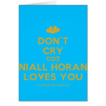 [Two hearts] don't cry coz niall horan loves you  Cards