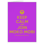 [Smile] keep calm and join moko.mobi  Cards