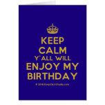 [Crown] keep calm y'all will enjoy my birthday  Cards