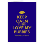 [Two hearts] keep calm cuse i love my bubbies  Cards