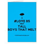 [Two hearts] i #love b5 hot tall boys that melt  Cards