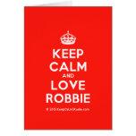 [Crown] keep calm and love robbie  Cards