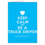 [Love heart] keep calm and be a truck driver  Cards