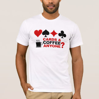 Cards & Coffee shirt - choose style & color