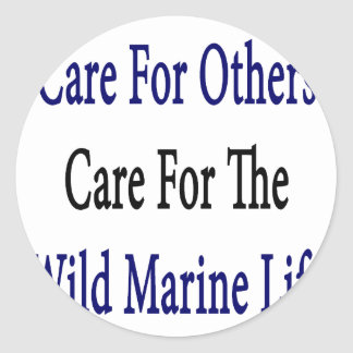 Care For Others Care For The Wild Marine Life Stickers