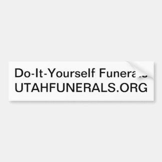 Care for your dead without a mortician car bumper sticker