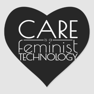 Care is a Feminist Technology Heart Sticker