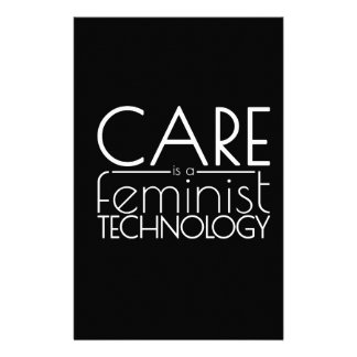 Care is a Feminist Technology Stationery
