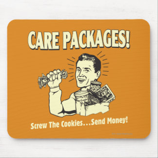 Care Packages: Screw Cookies Send $ Mouse Pad