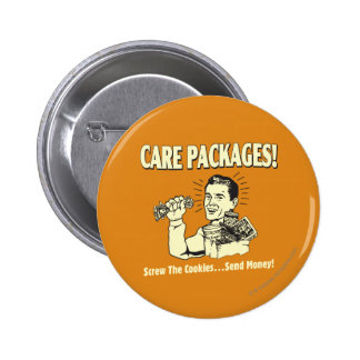 Care Packages: Screw Cookies Send $ Pinback Button
