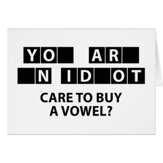 Care To Buy A Vowel? Card