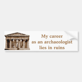 Career as on archaeologist bumper stickers