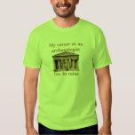 Career as on archaeologist tee shirts