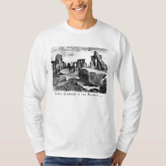 Career In Ruins: Stonehenge T-shirt