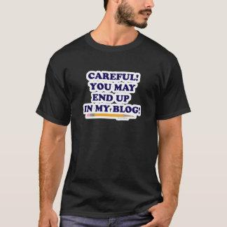 Careful Blogger T-Shirt