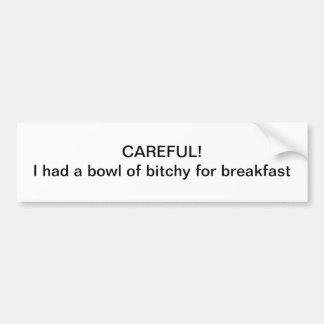 CAREFUL! - Bumper Sticker Car Bumper Sticker
