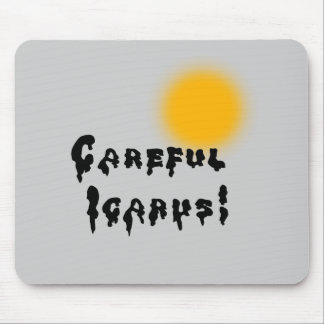 Careful Icarus! Mouse Pad