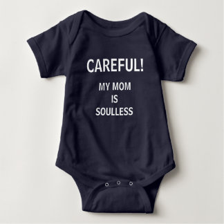 Careful! My mom is soulless Shirt