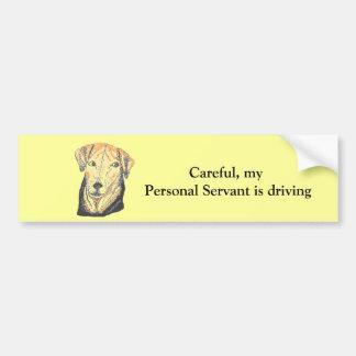 Careful,my personal servant is driving. car bumper sticker