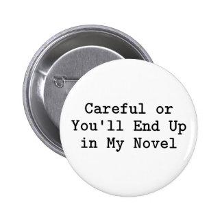 Careful or Novel Pinback Button