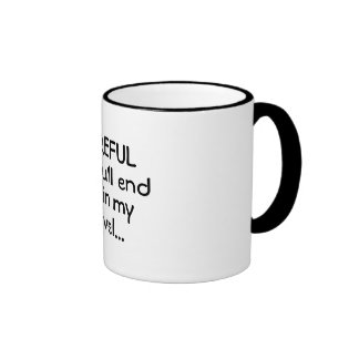 CAREFUL or you ll end up in my novel funny mug