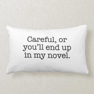 Careful or you'll end up in my novel. lumbar pillow