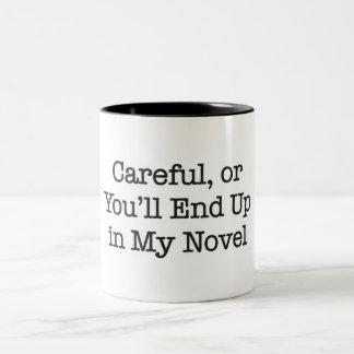 Careful or You'll End up in My Novel Two-Tone Coffee Mug