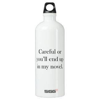Careful or you'll end up in my novel SIGG traveler 1.0L water bottle