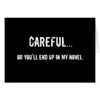 Careful - Writers Quote Magnet Greeting Cards