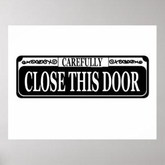 Carefully Close Door Sign Poster
