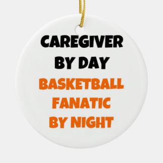 Caregiver by Day Basketball Fanatic by Night Ceramic Ornament