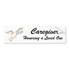 Caregiver, Honoring a Loved One, Bumper Sticker