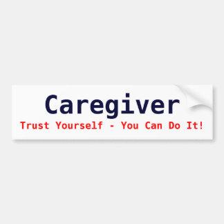 Caregiver, Trust Yourself - You Can Do It! Bumper Sticker