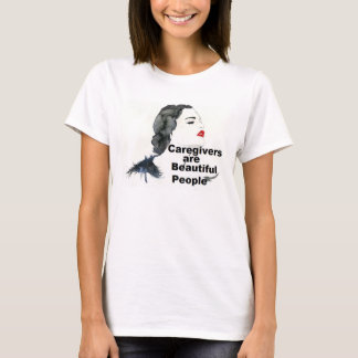 Caregivers are beautiful people T-Shirt