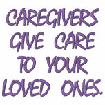 CAREGIVERS GIVE CARE TO YOUR LOVED ONES.