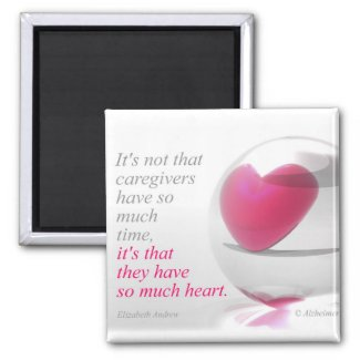 Caregivers have so much heart magnet