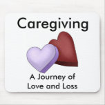 Caregiving, A Journey of Love and Loss Mousepad