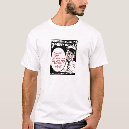 Carelessness Causes Fires -- WW2 T-Shirt