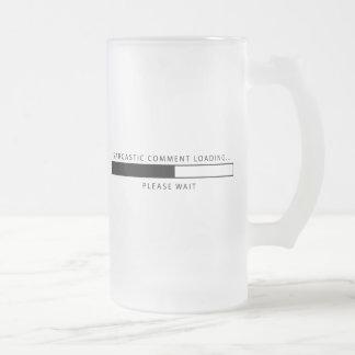 Cargamento sarcástico del comentario taza cristal mate